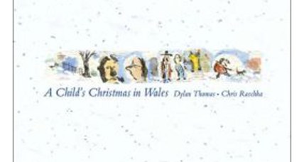 5 pleasures from 'A Child's Christmas in Wales' on the centennial of Dylan Thomas's birth