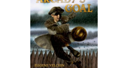 'Arcady's Goal' is a beautiful story of soccer, love, and Stalin