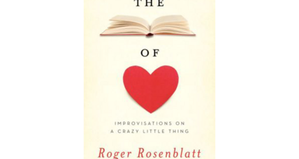 'The Book of Love' is Roger Rosenblatt's mediation on affection in all its forms