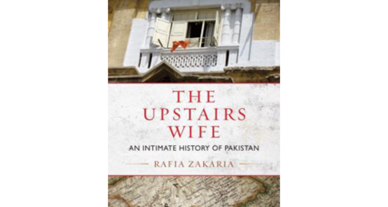 'The Upstairs Wife' interweaves Pakistani history with a tale of plural marriage
