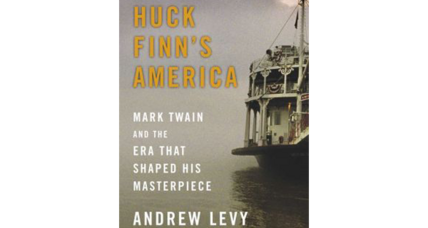 'Huck Finn's America' takes a fresh look at a masterwork