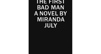 Critics: Miranda July's first novel 'The First Bad Man' is a well-done transition to the form