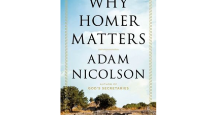 'Why Homer Matters' calls the ancient poet 'a guide to life'