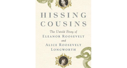 'Hissing Cousins' profiles the battling Roosevelts, Eleanor and Alice