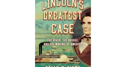 'Lincoln's Greatest Case' showcases the impressive legal skills of America's 16th president