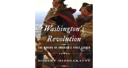 'Washington's Revolution' is an engrossing, accurate, and occasionally original biography of America's founding father