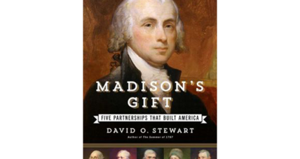 'Madison's Gift' vividly recounts the many accomplishments of America's fourth president