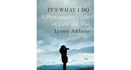 'It's What I Do' tracks the life of a photographer working in the world's most dangerous spots