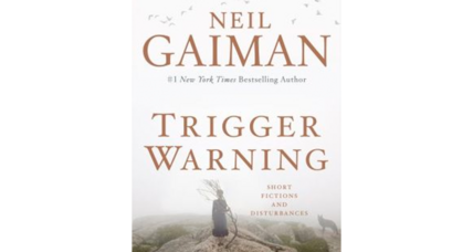 Neil Gaiman's 'Trigger Warnings' sells well, receives positive reviews