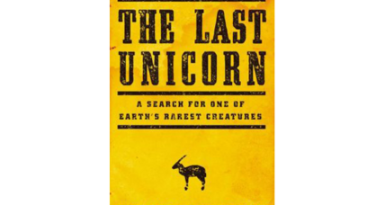 'The Last Unicorn' follows a quest for one of the planet's rarest, most endangered species.