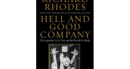 """Hell and Good Company"" skillfully profiles the colorful characters engaged in the Spanish Civil War"