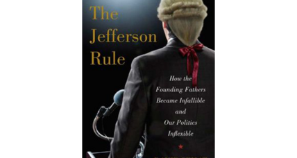 'The Jefferson Rule' argues against mythologizing America's Founding Fathers