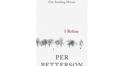 'I Refuse' takes readers into the somber, subtle world of Per Petterson