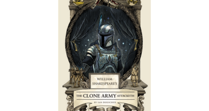 'The Clone Army Attacketh' – where Shakespeare meets Star Wars