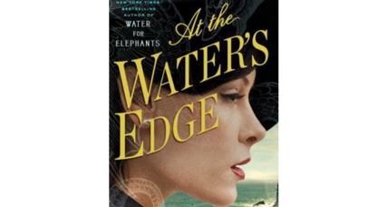 'At the Water's Edge': A look at 'Water for Elephants' writer Sara Gruen's upcoming work
