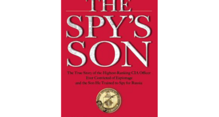 'The Spy's Son' is a startling story of a father-son team who bluffed the CIA