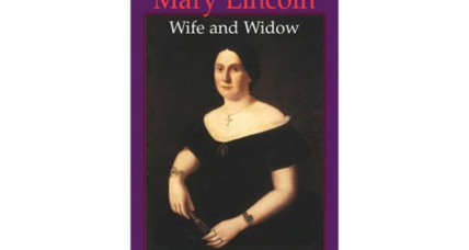 Reader recommendation: Mary Lincoln, Wife and Widow
