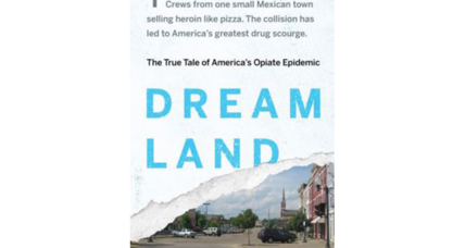 'Dreamland' is the must-read book about America's heroin crisis