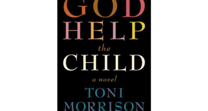 'God Help the Child' is Toni Morrison's latest exploration of the hurt that drives us