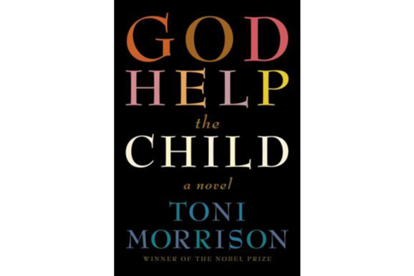 god help the child is toni morrison s latest exploration of the  by toni morrison knopf doubleday publishing group