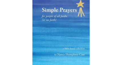 Reader recommendation: Simple Prayers for People of All Faiths (or No Faith)