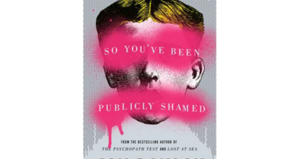 'So You've Been Publicly Shamed' considers today's cruel new forms of public punishment