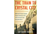 Reader recommendation: The Train to Crystal City
