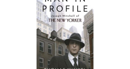 'Man in Profile' is a splendid new biography of fabled New Yorker writer Joseph Mitchell