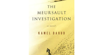 'The Meursault Investigation' cleverly builds on 'The Stranger' by Camus