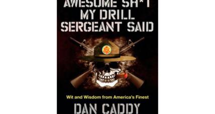 'Awesome [Stuff] my Drill Sergeant Said' offers boot camp wisdom and humor