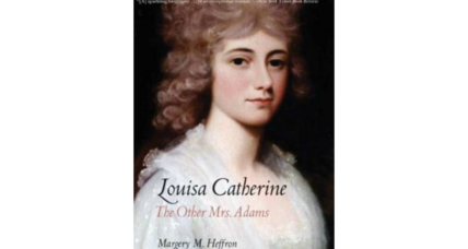 Reader Recommendation: Louise Catherine:The Other Mrs. Adams