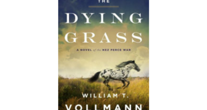 'The Dying Grass' magnificently dramatizes the almost forgotten Nez Perce war