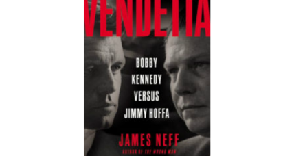 'Vendetta' details the white-hot feud between Bobby Kennedy and Jimmy Hoffa