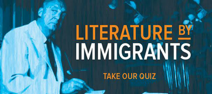 How much do you know about literature by and about immigrants? Try our quiz!