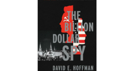 'The Billion Dollar Spy': the CIA's secret point man in cold-war-era Moscow