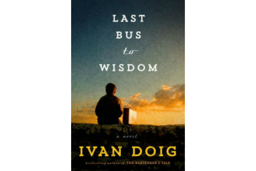 The Last Bus To Wisdom Is Ivan Doig S Final Tribute To