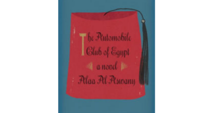 'The Automobile Club of Egypt' depicts an Egyptian family and nation split by ideology