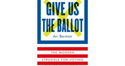 'Give Us the Ballot' is an urgent, moving, deeply important history of American voting rights