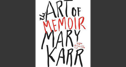 'The Art of Memoir' is Mary Karr's attempt to bolster a fallen genre