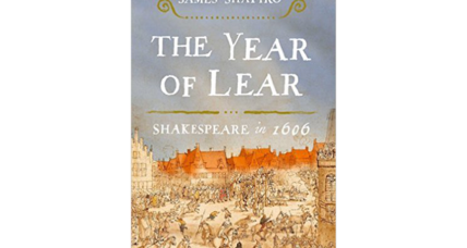 'The Year of Lear' skillfully traces the mark of current events on Shakespeare