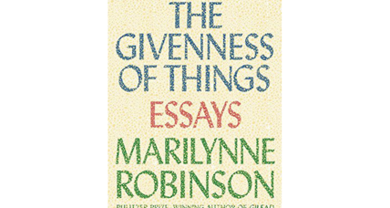 'The Givenness of Things' mounts a passionate, intelligent defense of America and Christianity
