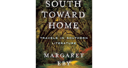 'South Toward Home' asks: Why does the South inspire so many writers?