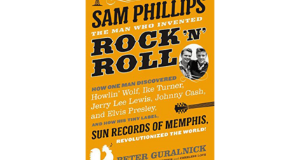 'Sam Phillips' chronicles the life of the man who incubated rock 'n roll