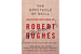 'The Spectacle of Skill' reminds us how dazzling critic Robert Hughes could be