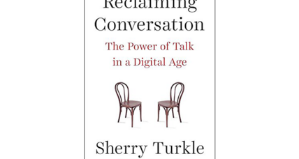 'Reclaiming Conversation': what we lose when we're always online