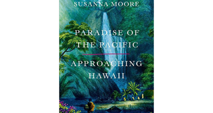 'Paradise of the Pacific': a transporting immersion in Hawai'i's history