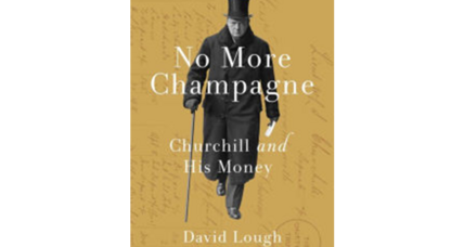 'No More Champagne' reveals Winston Churchill's spendthrift ways