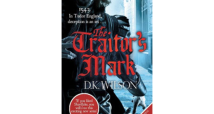 'The Traitor's Mark' weaves a Tudor mystery from scraps of fact