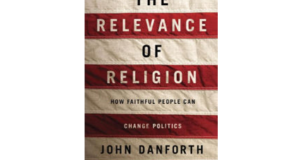 'The Relevance of Religion' reconciles faith to politics – and Americans to each other