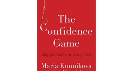 'The Confidence Game' explores our willingness to be conned